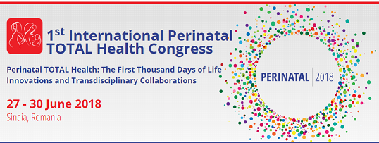 1st International Perinatal TOTAL Health Congress @ Sinaia   Sinaia   Județul Prahova   România